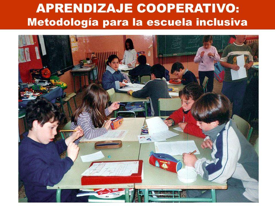 APRENDIZAJE COOPERATIVO : Metodología para la escuela inclusiva