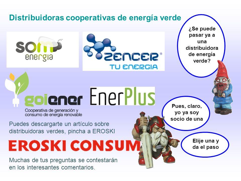 Distribuidoras cooperativas de energía verde ¿Se puede pasar ya a una distribuidora de energía verde.
