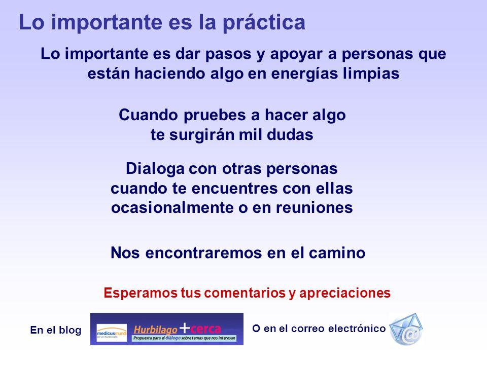 O en el correo electrónico En el blog Lo importante es la práctica Lo importante es dar pasos y apoyar a personas que están haciendo algo en energías