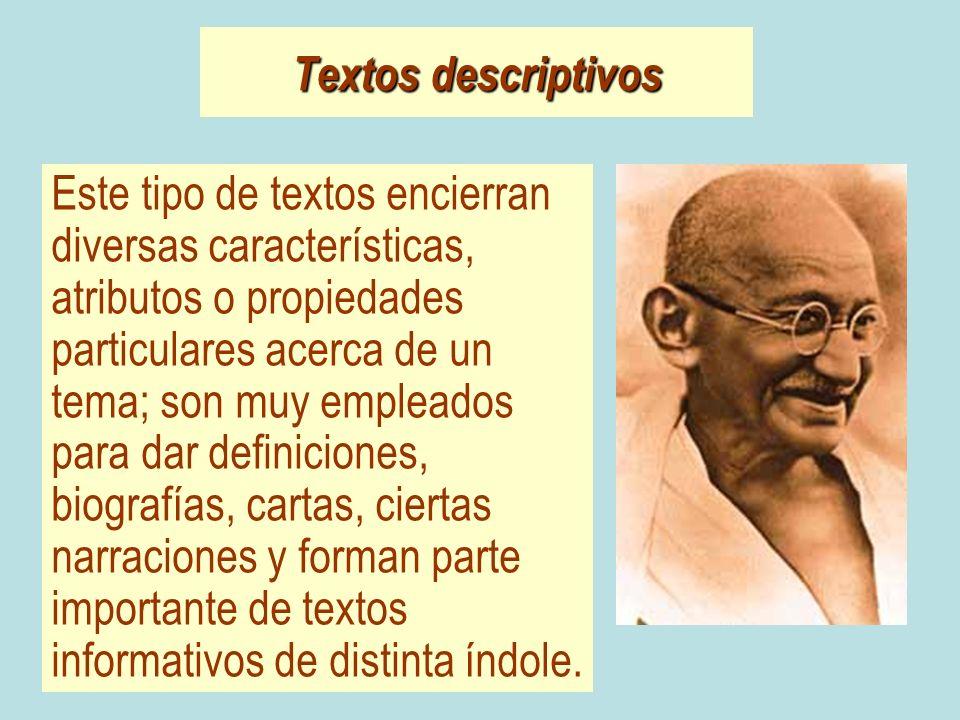 Textos descriptivos Este tipo de textos encierran diversas características, atributos o propiedades particulares acerca de un tema; son muy empleados
