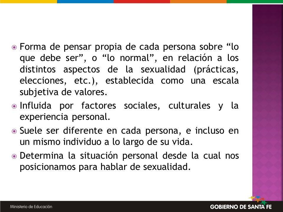 Forma de pensar propia de cada persona sobre lo que debe ser, o lo normal, en relación a los distintos aspectos de la sexualidad (prácticas, eleccione