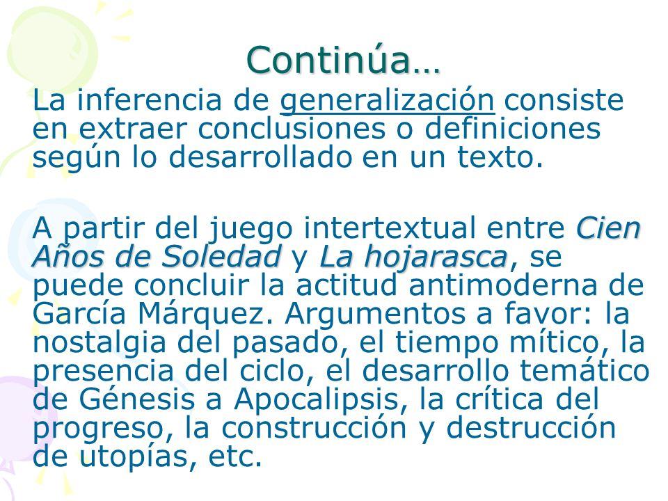 Continúa… La inferencia de generalización consiste en extraer conclusiones o definiciones según lo desarrollado en un texto. Cien Años de SoledadLa ho
