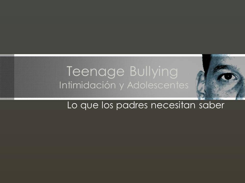 Teenage Bullying Intimidación y Adolescentes Lo que los padres necesitan saber