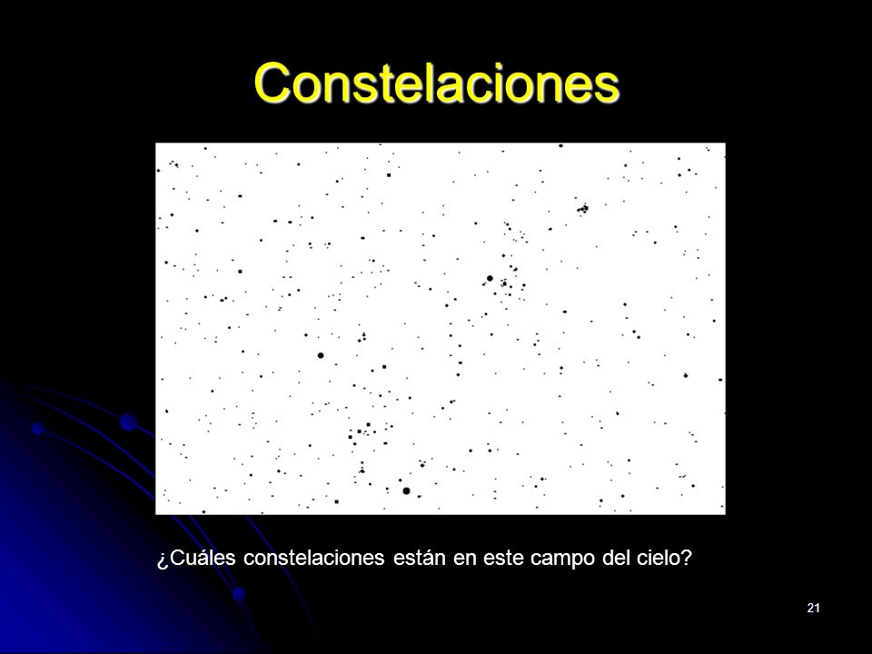 21 Constelaciones ¿Cuáles constelaciones están en este campo del cielo?