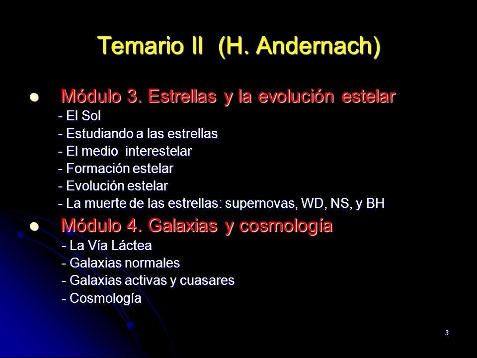 3 Temario II (H. Andernach) Módulo 3. Estrellas y la evolución estelar Módulo 3. Estrellas y la evolución estelar - El Sol - El Sol - Estudiando a las