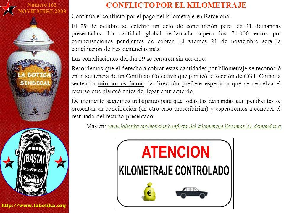 4 Número 162 NOVIEMBRE 2008 CONFLICTO POR EL KILOMETRAJE Continúa el conflicto por el pago del kilometraje en Barcelona.