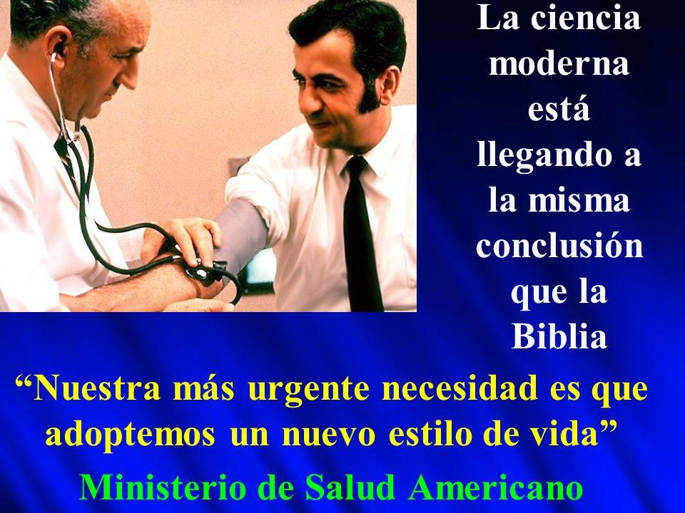 Nuestra más urgente necesidad es que adoptemos un nuevo estilo de vida Ministerio de Salud Americano La ciencia moderna está llegando a la misma conclusión que la Biblia