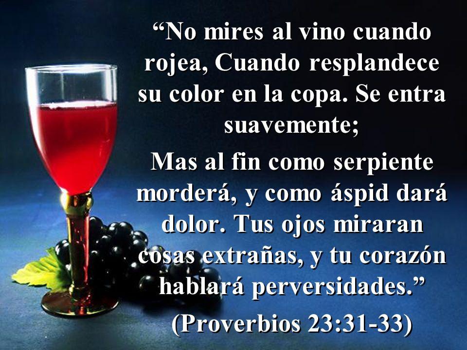 No mires al vino cuando rojea, Cuando resplandece su color en la copa.