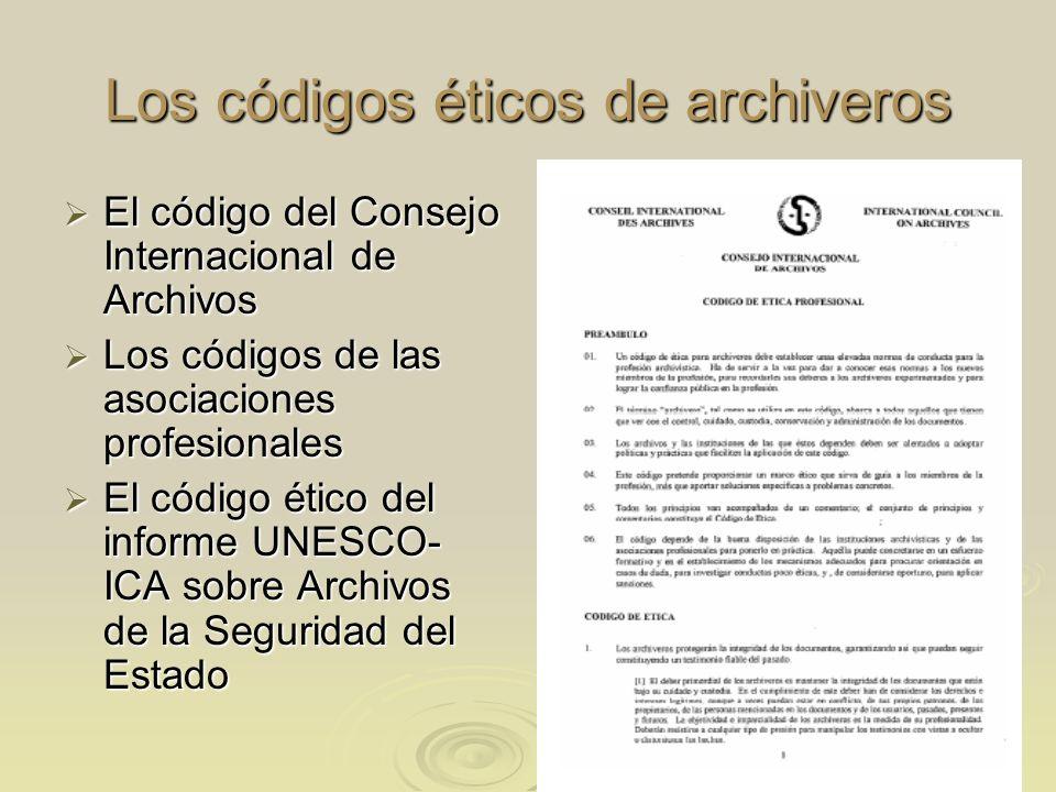 Los códigos éticos de archiveros El código del Consejo Internacional de Archivos El código del Consejo Internacional de Archivos Los códigos de las as
