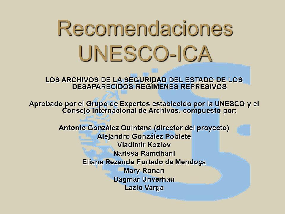 Recomendaciones UNESCO-ICA LOS ARCHIVOS DE LA SEGURIDAD DEL ESTADO DE LOS DESAPARECIDOS REGÍMENES REPRESIVOS Aprobado por el Grupo de Expertos estable