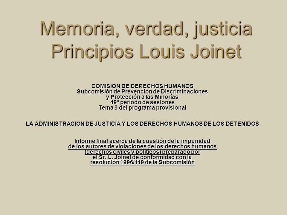Memoria, verdad, justicia Principios Louis Joinet COMISION DE DERECHOS HUMANOS Subcomisión de Prevención de Discriminaciones y Protección a las Minorí