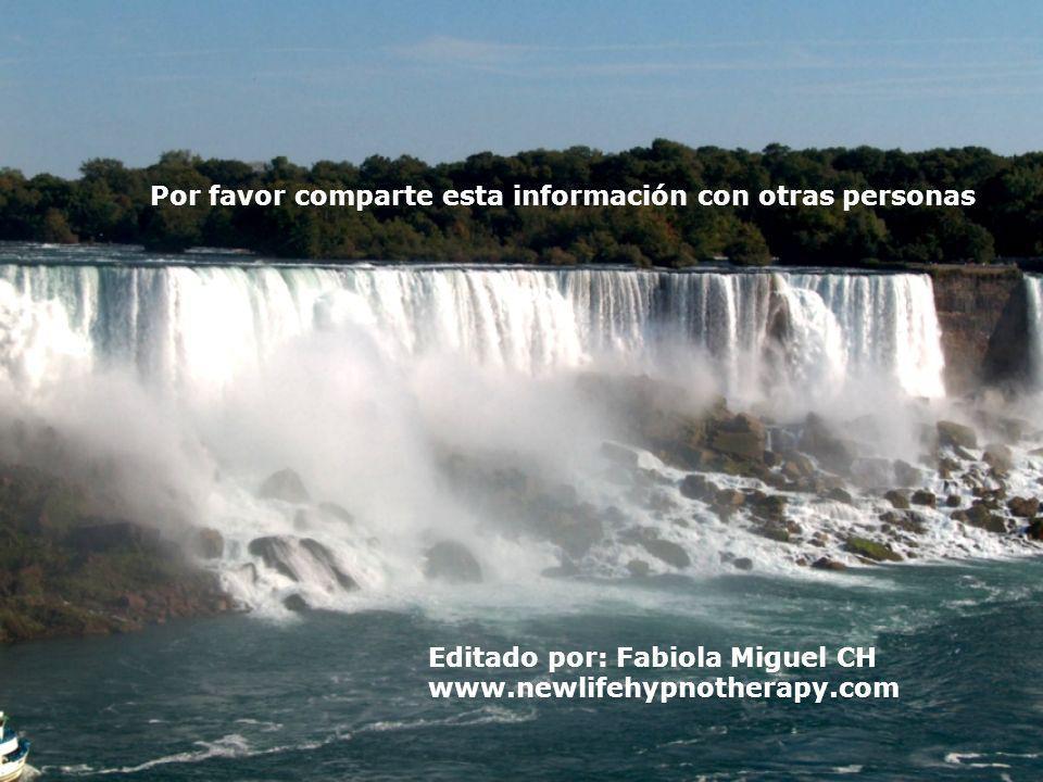Editado por: Fabiola Miguel CH www.newlifehypnotherapy.com Por favor comparte esta información con otras personas