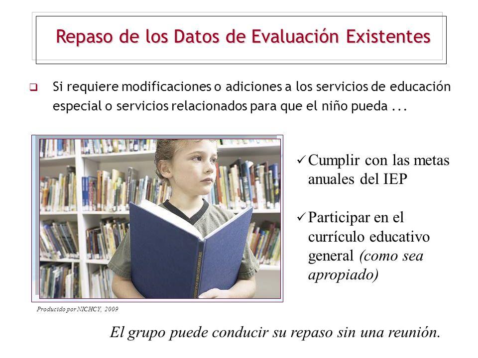 Si requiere modificaciones o adiciones a los servicios de educación especial o servicios relacionados para que el niño pueda … Cumplir con las metas a