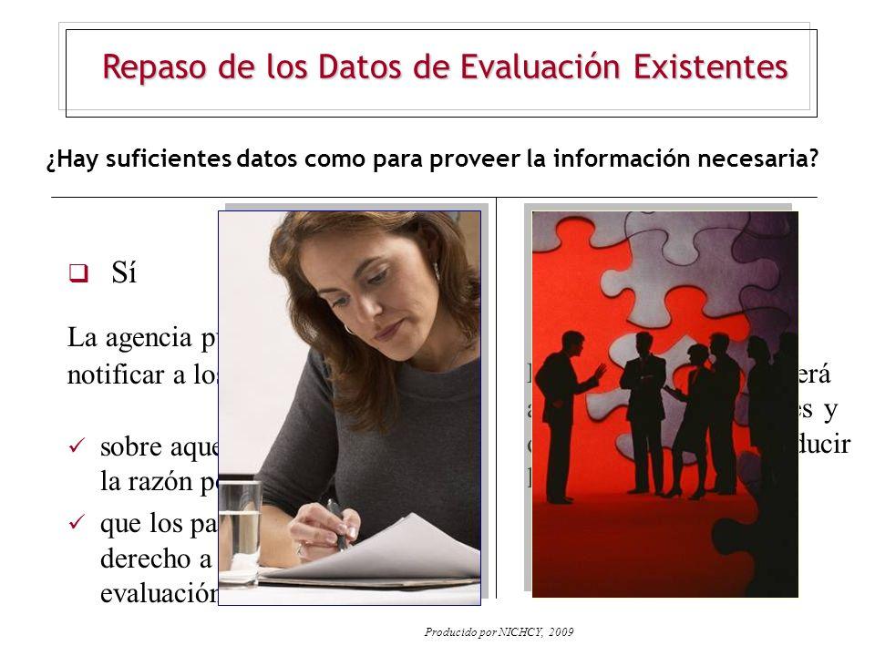 ¿Hay suficientes datos como para proveer la información necesaria? No Sí La agencia pública deberá administrar evaluaciones y otras medidas para produ