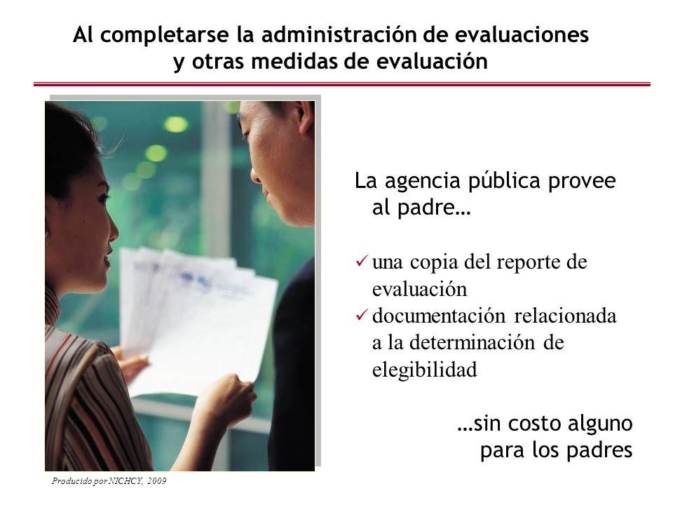 La agencia pública provee al padre… una copia del reporte de evaluación documentación relacionada a la determinación de elegibilidad …sin costo alguno