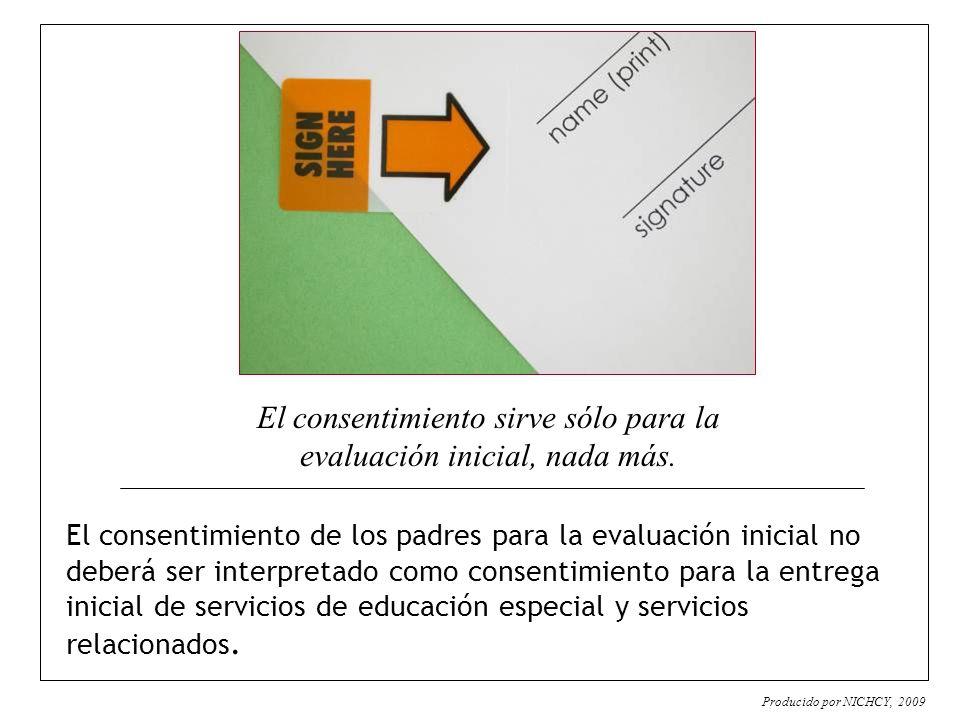 El consentimiento de los padres para la evaluación inicial no deberá ser interpretado como consentimiento para la entrega inicial de servicios de educ