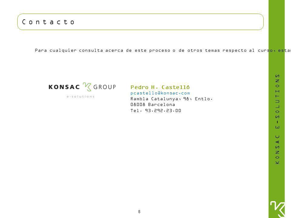 KONSAC E-SOLUTIONS 8 Contacto Para cualquier consulta acerca de este proceso o de otros temas respecto al curso, estamos a su disposición: Pedro H.