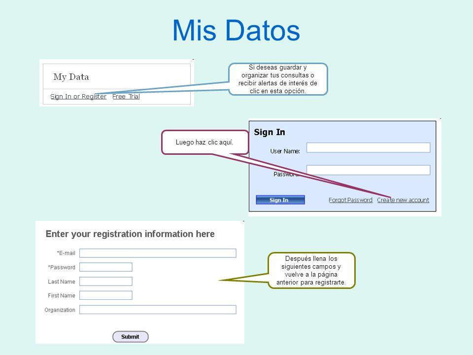 Mis Datos Si deseas guardar y organizar tus consultas o recibir alertas de interés de clic en esta opción.