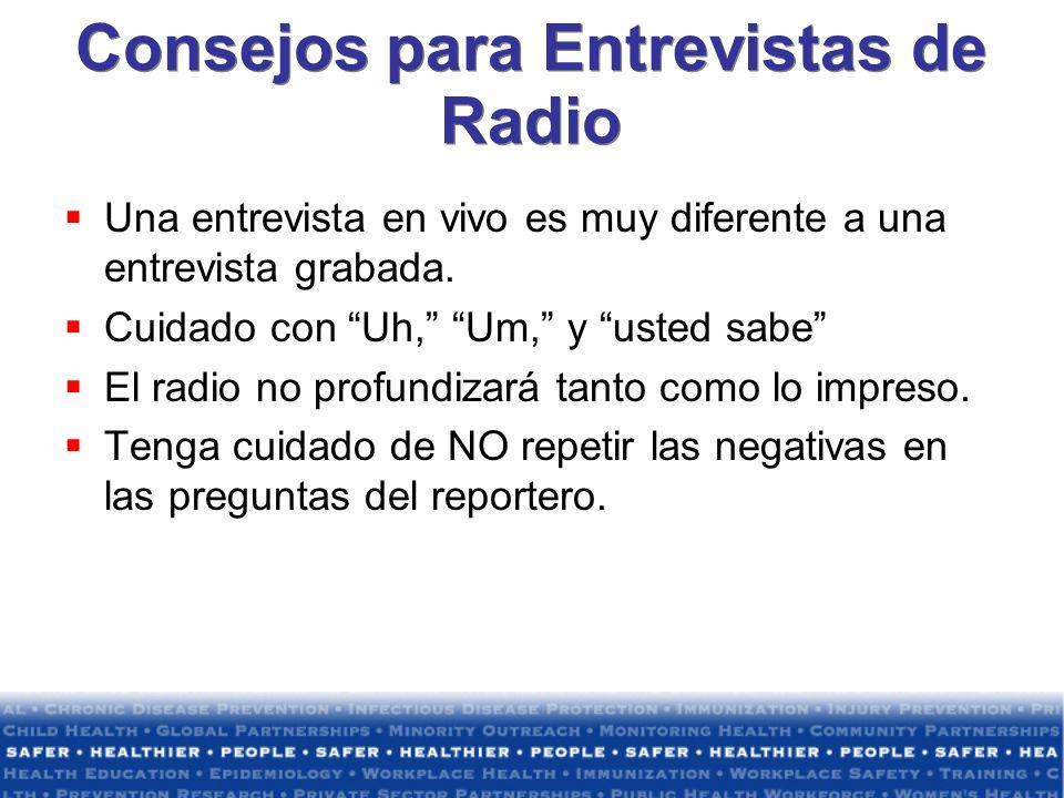 Consejos para Entrevistas de Radio Una entrevista en vivo es muy diferente a una entrevista grabada. Cuidado con Uh, Um, y usted sabe El radio no prof