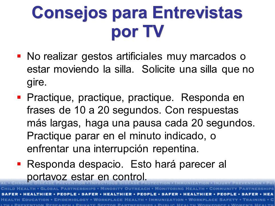 Consejos para Entrevistas por TV No realizar gestos artificiales muy marcados o estar moviendo la silla. Solicite una silla que no gire. Practique, pr
