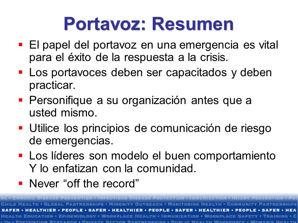 Portavoz: Resumen El papel del portavoz en una emergencia es vital para el éxito de la respuesta a la crisis. Los portavoces deben ser capacitados y d