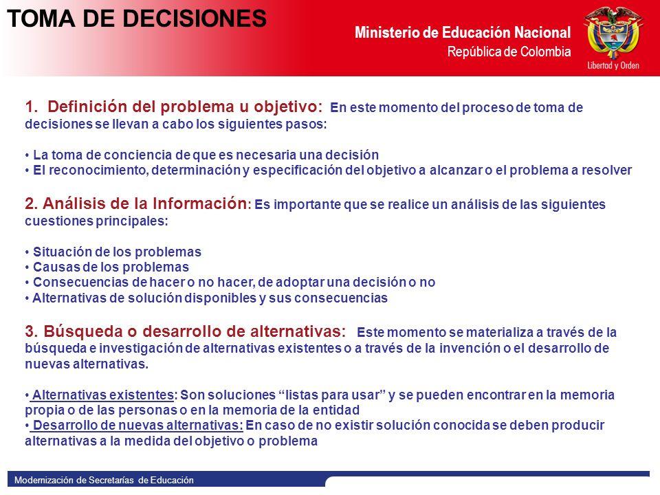 Modernización de Secretarías de Educación Ministerio de Educación Nacional República de Colombia ES EL PROCESO DE ANALISIS Y SELECCION ENTRE DIVERSAS ALTERNATIVAS DISPONIBLES.