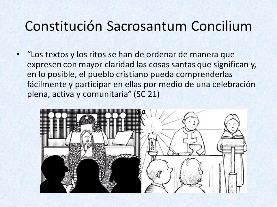 Constitución Sacrosantum Concilium Los textos y los ritos se han de ordenar de manera que expresen con mayor claridad las cosas santas que significan