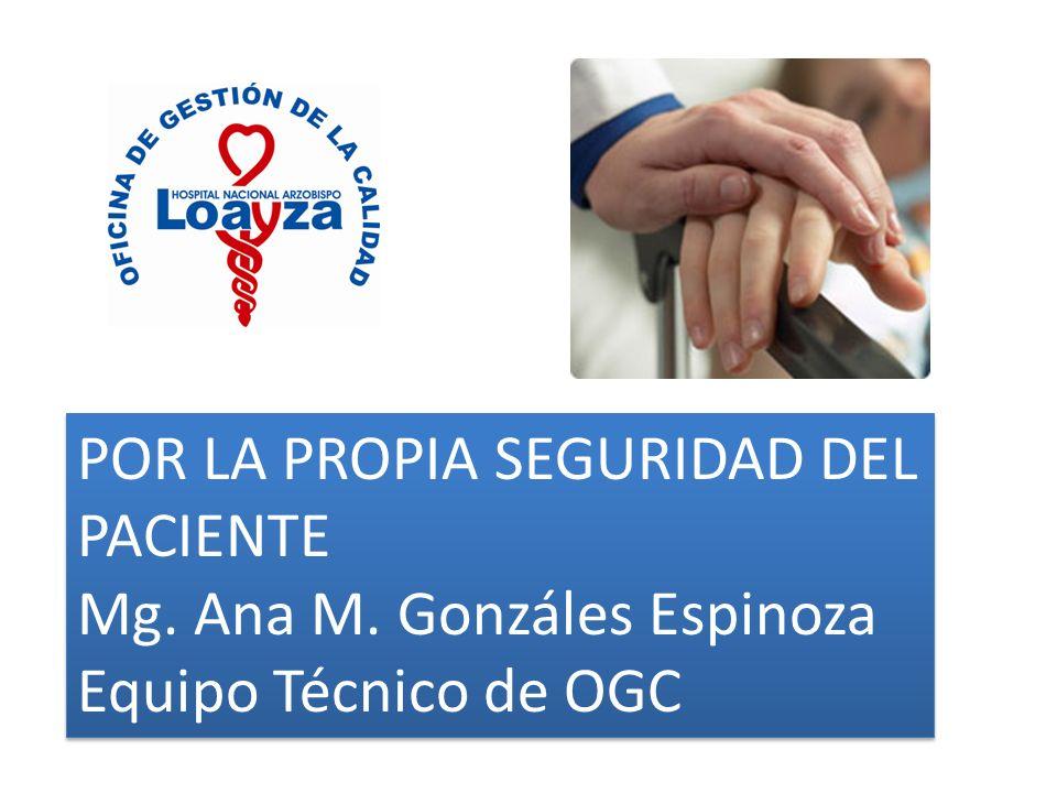 POR LA PROPIA SEGURIDAD DEL PACIENTE Mg.Ana M.