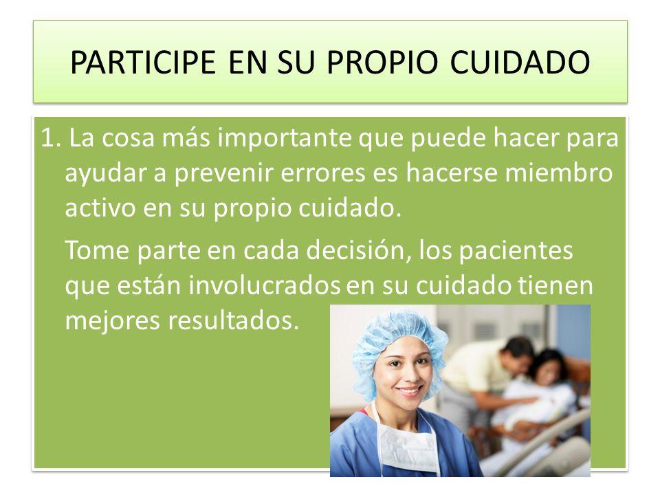 PARTICIPE EN SU PROPIO CUIDADO 1.