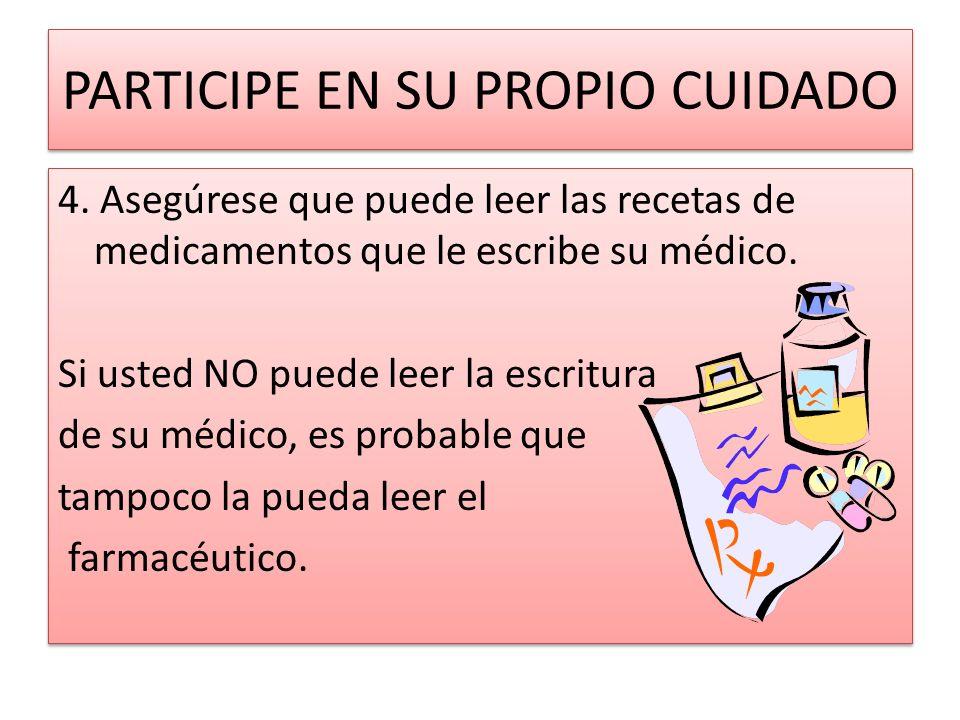 PARTICIPE EN SU PROPIO CUIDADO 4.