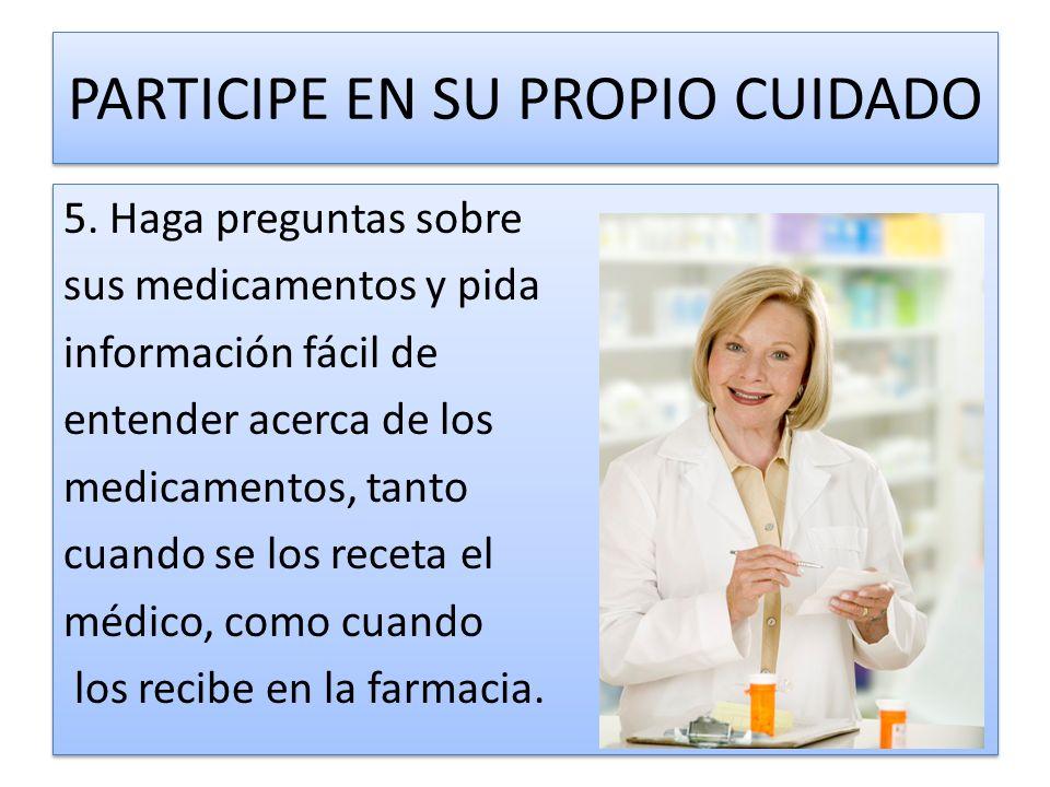 PARTICIPE EN SU PROPIO CUIDADO 5.