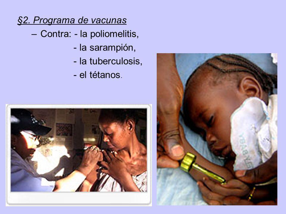 §2. Programa de vacunas –Contra: - la poliomelitis, - la sarampión, - la tuberculosis, - el tétanos.