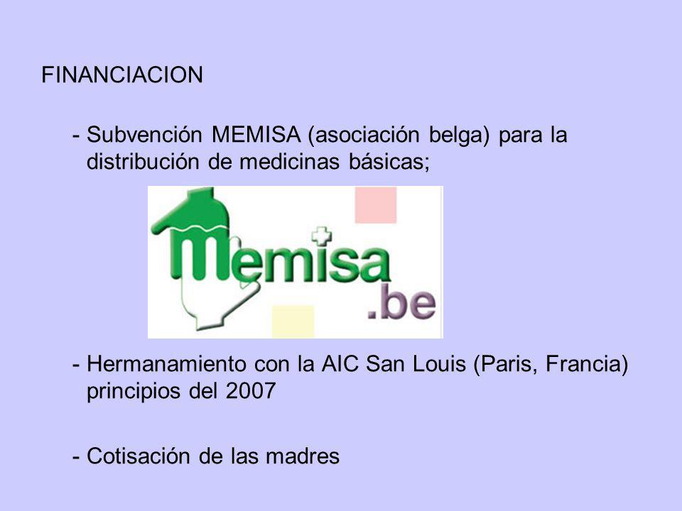 FINANCIACION - Subvención MEMISA (asociación belga) para la distribución de medicinas básicas; - Hermanamiento con la AIC San Louis (Paris, Francia) p
