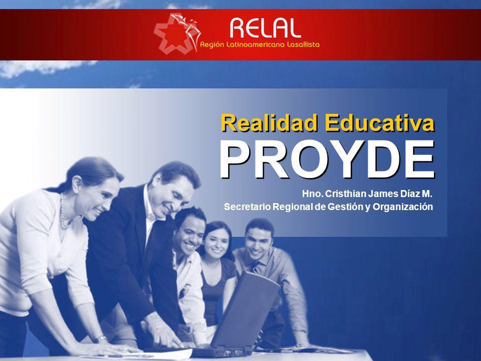 Hno. Cristhian James Díaz M. Realidad Educativa PROYDE Secretario Regional de Gestión y Organización