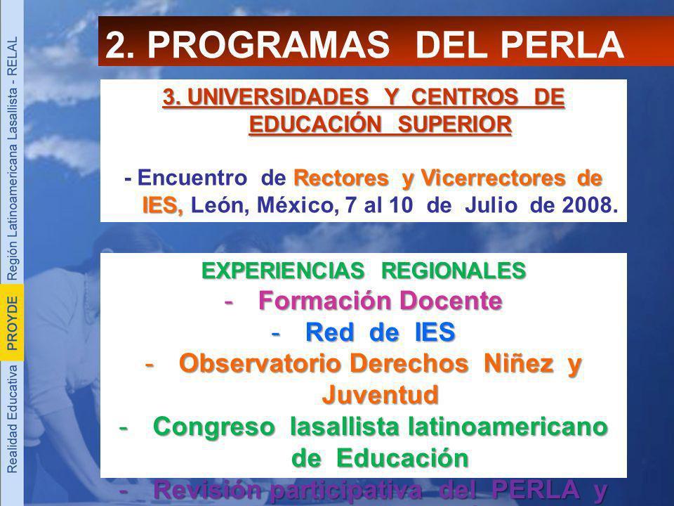 2. PROGRAMAS DEL PERLA 3. UNIVERSIDADES Y CENTROS DE EDUCACIÓN SUPERIOR Rectores y Vicerrectores de IES, - Encuentro de Rectores y Vicerrectores de IE