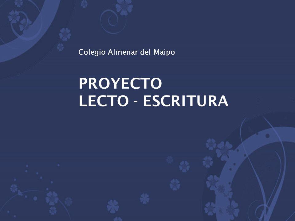 Colegio Almenar del Maipo PROYECTO LECTO - ESCRITURA