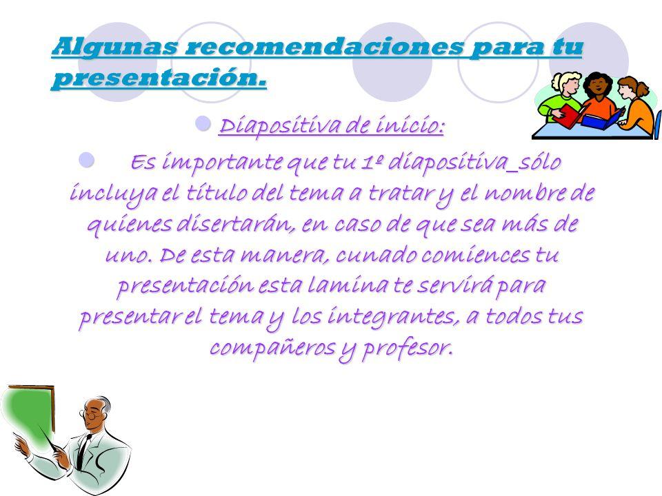 Algunas recomendaciones para tu presentación.
