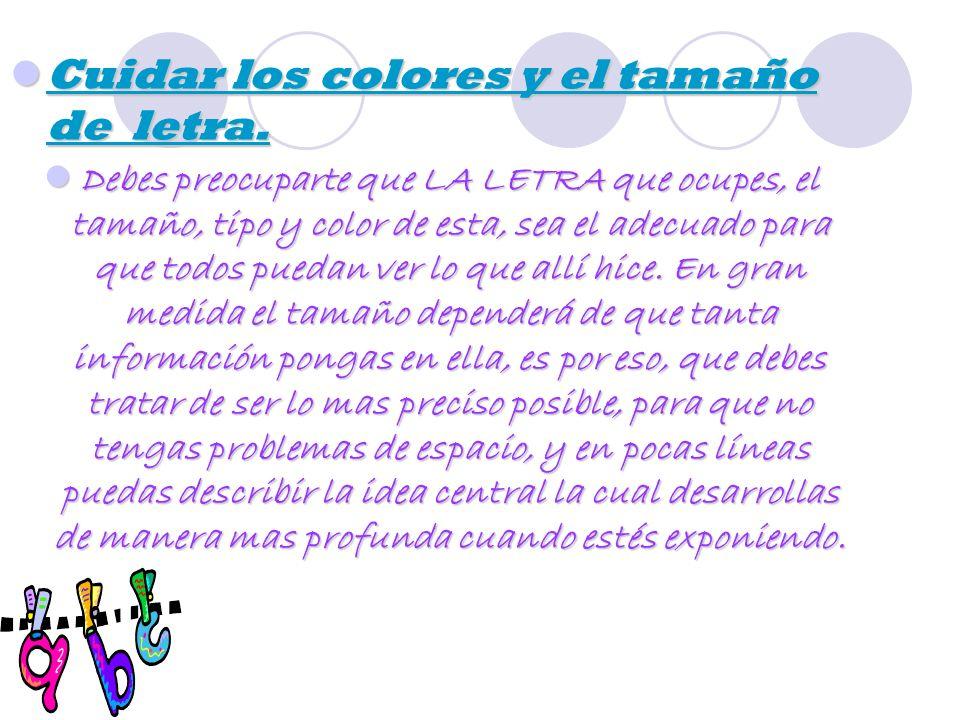 Cuidar los colores y el tamaño de letra.Cuidar los colores y el tamaño de letra.
