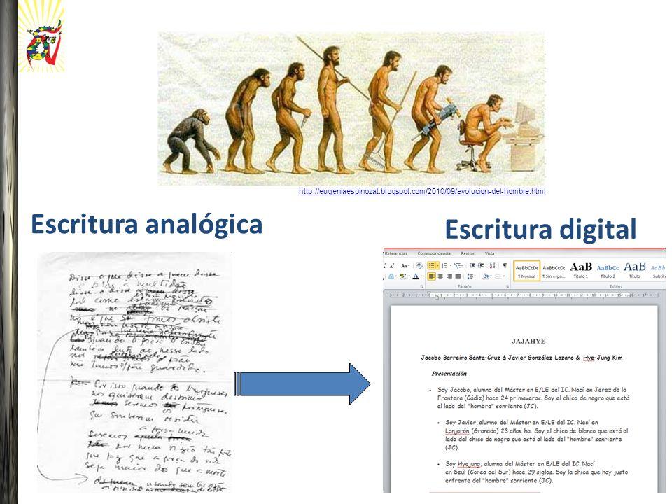 Escritura digital Escritura analógica http://eugeniaespinozat.blogspot.com/2010/09/evolucion-del-hombre.html