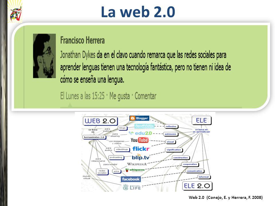 Web 2.0 (Conejo, E. y Herrera, F. 2008) La web 2.0
