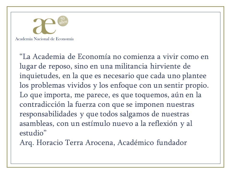 La Academia de Economía no comienza a vivir como en lugar de reposo, sino en una militancia hirviente de inquietudes, en la que es necesario que cada uno plantee los problemas vividos y los enfoque con un sentir propio.