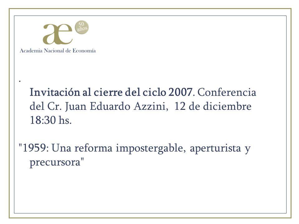 Invitación al cierre del ciclo 2007. Conferencia del Cr.