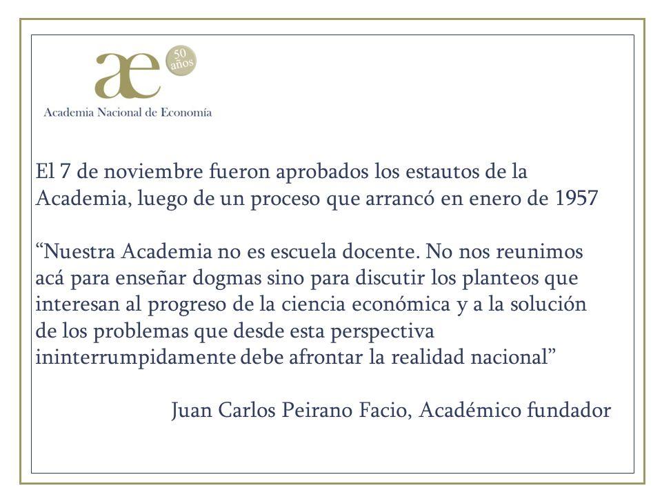 El 7 de noviembre fueron aprobados los estautos de la Academia, luego de un proceso que arrancó en enero de 1957 Nuestra Academia no es escuela docente.