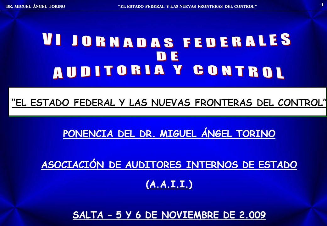 DR. MIGUEL ÁNGEL TORINO EL ESTADO FEDERAL Y LAS NUEVAS FRONTERAS DEL CONTROL 1 EL ESTADO FEDERAL Y LAS NUEVAS FRONTERAS DEL CONTROL PONENCIA DEL DR. M