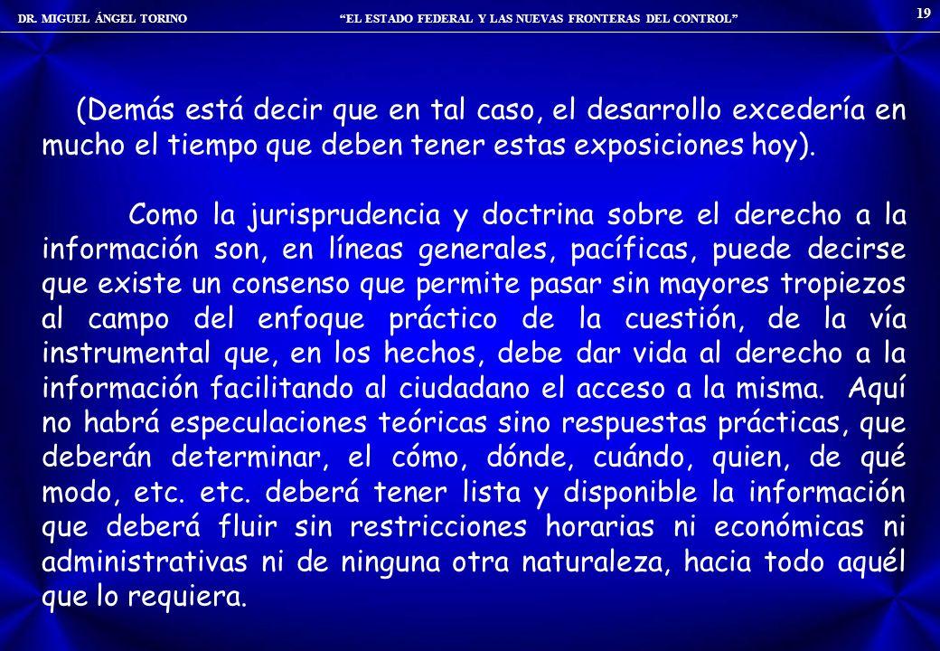 DR. MIGUEL ÁNGEL TORINO EL ESTADO FEDERAL Y LAS NUEVAS FRONTERAS DEL CONTROL 19 (Demás está decir que en tal caso, el desarrollo excedería en mucho el