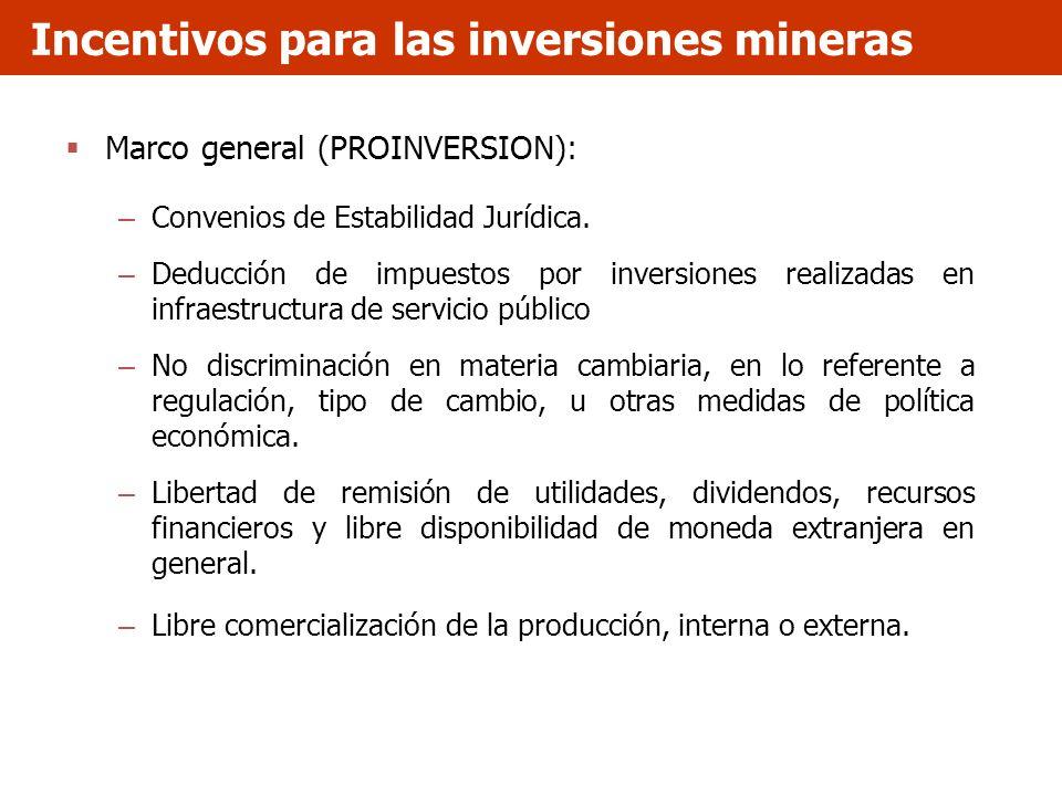 Marco general (PROINVERSION): – Convenios de Estabilidad Jurídica. – Deducción de impuestos por inversiones realizadas en infraestructura de servicio