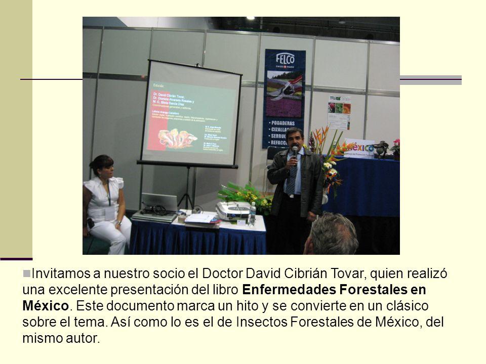 Invitamos a nuestro socio el Doctor David Cibrián Tovar, quien realizó una excelente presentación del libro Enfermedades Forestales en México.