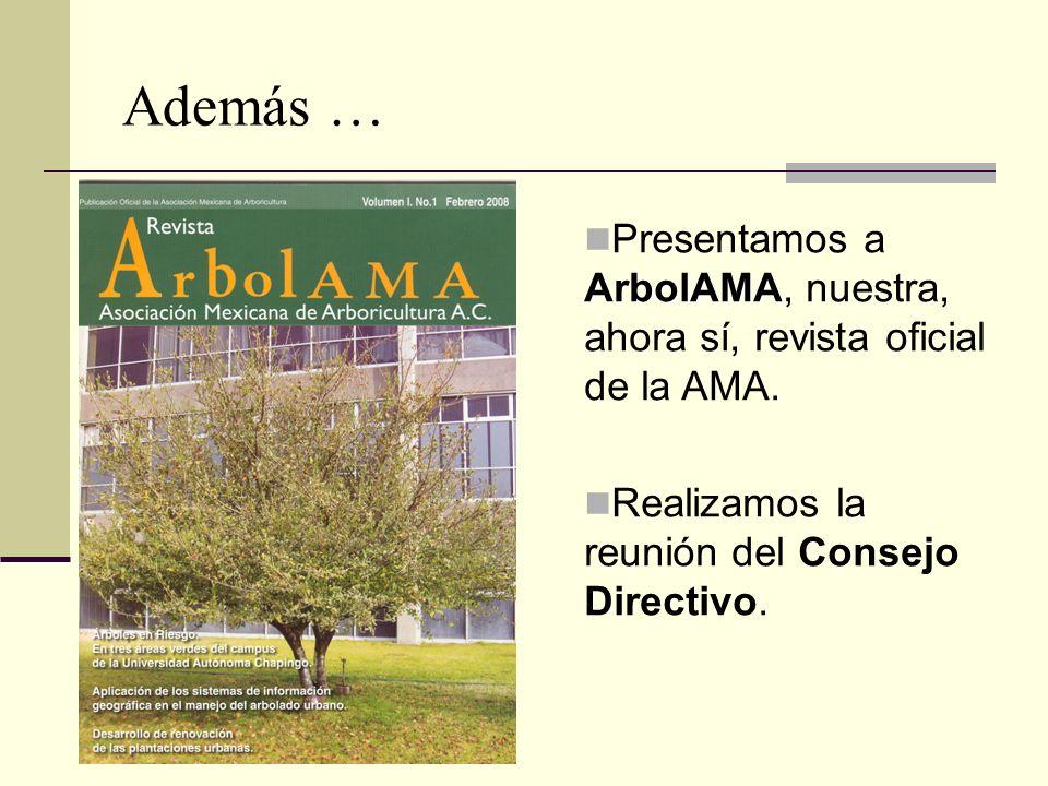 ArbolAMA Presentamos a ArbolAMA, nuestra, ahora sí, revista oficial de la AMA. Realizamos la reunión del Consejo Directivo. Además …