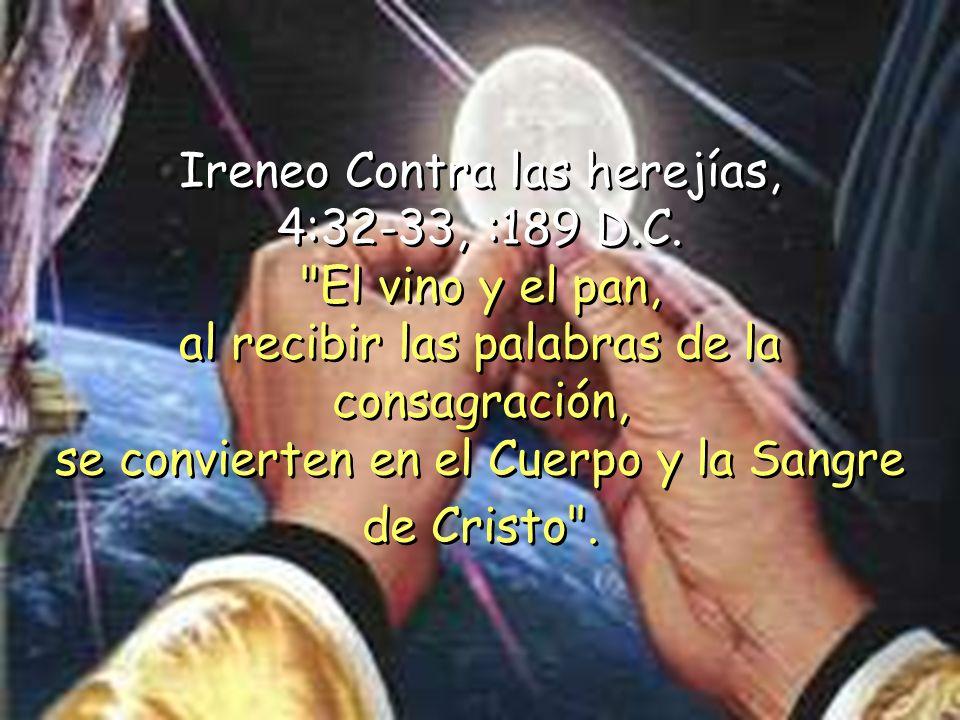 Ireneo Contra las herejías, 4:32-33, :189 D.C.