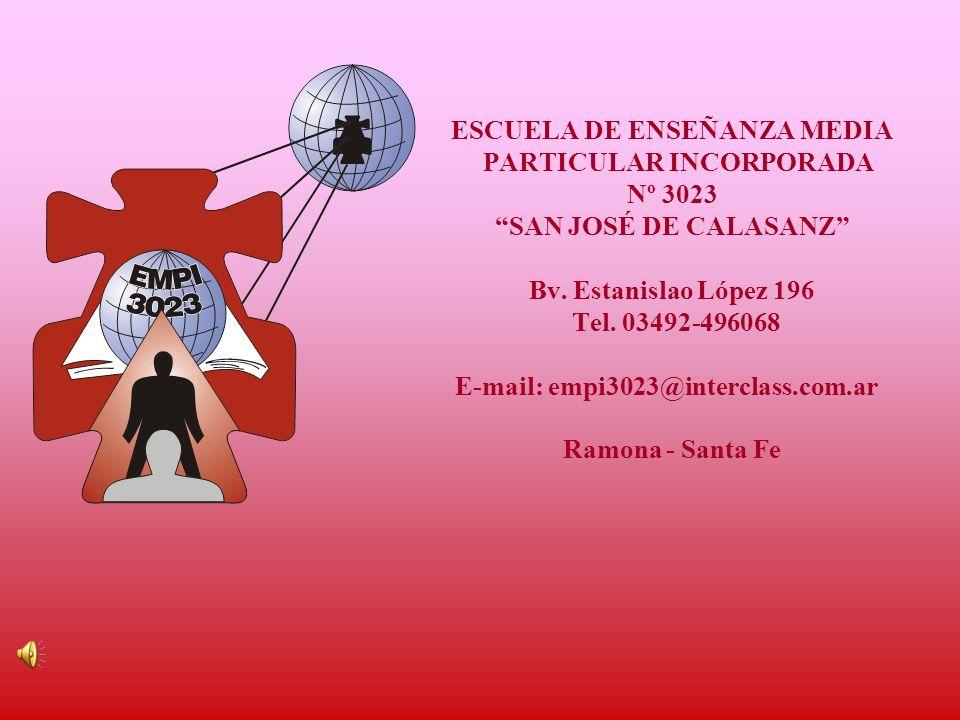 ESCUELA DE ENSEÑANZA MEDIA PARTICULAR INCORPORADA Nº 3023 SAN JOSÉ DE CALASANZ Bv.